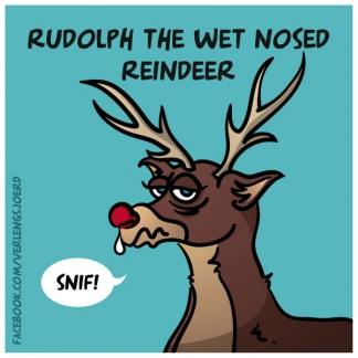 Rudolph the wet nosed reindeer